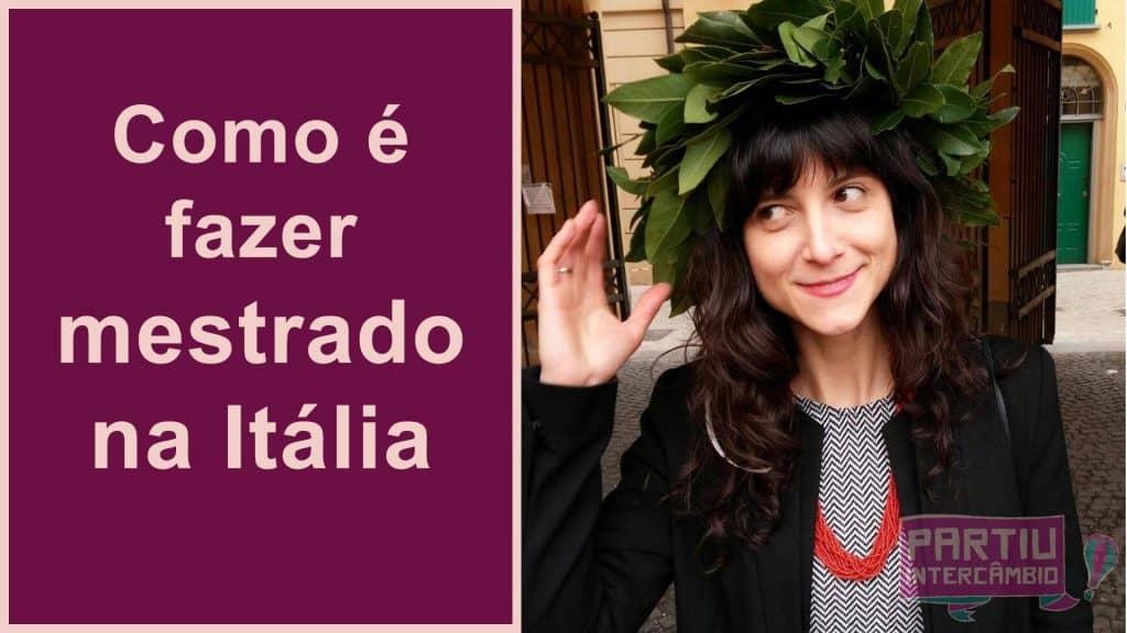como e fazer mestrado na italia jaqueline crestani partiu intercambio